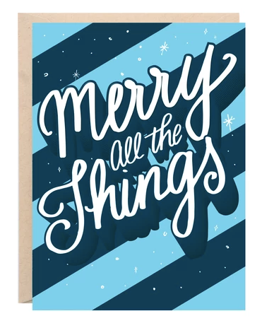 """Merry All The Things"" Holiday Greeting Card - 318 Art and Garden"