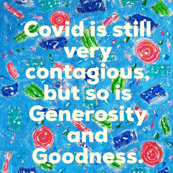 Covid Is Still Very Contagious, But So Is Kindness.