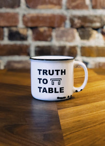 Truth To Table Mug
