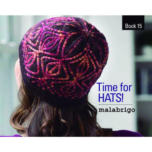 Malabrigo Book 15 - Time for Hats!
