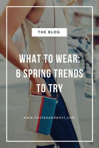 Spring Has Finally Sprung… 6 Wardrobe Staples For Spring 2018
