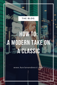 How To: A Modern Take On A Classic
