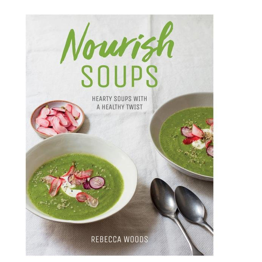 Nourish Soups: Hearty Soups with a Healthy Twist