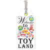 """Welcome to Toy Land"" Door Tag"