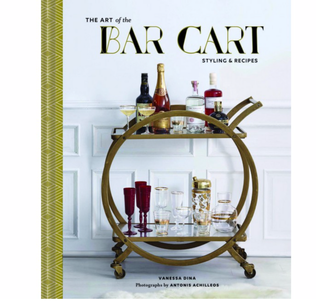 The Art of the Bar Cart Styling & Recipes