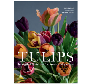 Tulips: Beautiful Varieties for Home & Garden