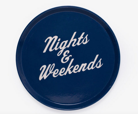 Nights & Weekends Tray