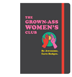 grown-ass women's club