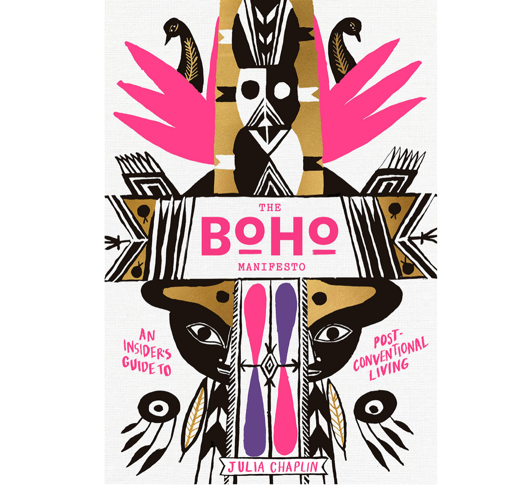 The Boho Manifesto: An Insider's Guide to Postconventional Living