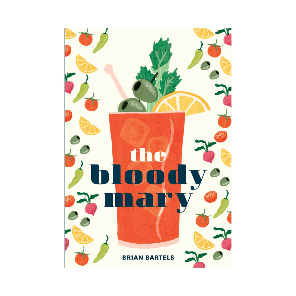 The Bloody Mary Book by Brian Bartels