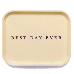 BEST DAY EVER TRAY