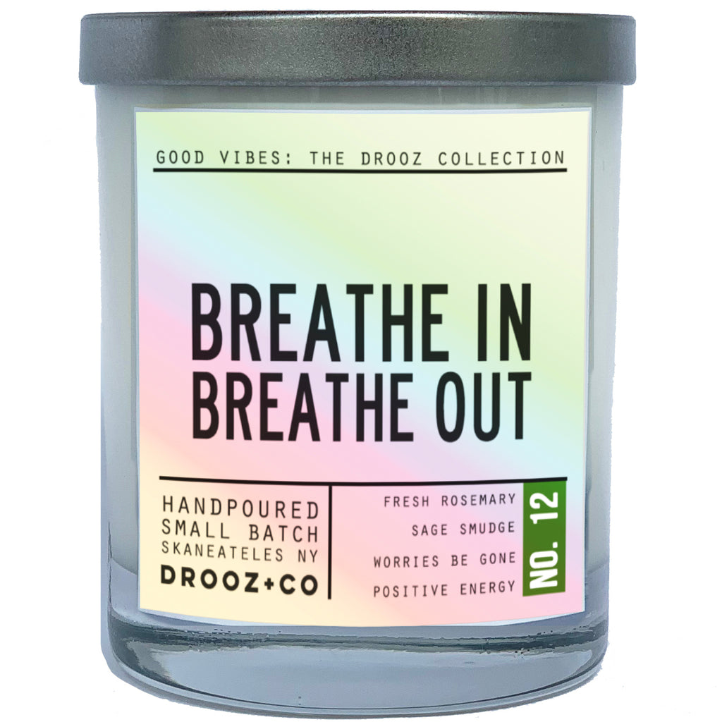 BREATHE IN | BREATHE OUT  {GOOD VIBES Collection} } DROOZ candle No.12
