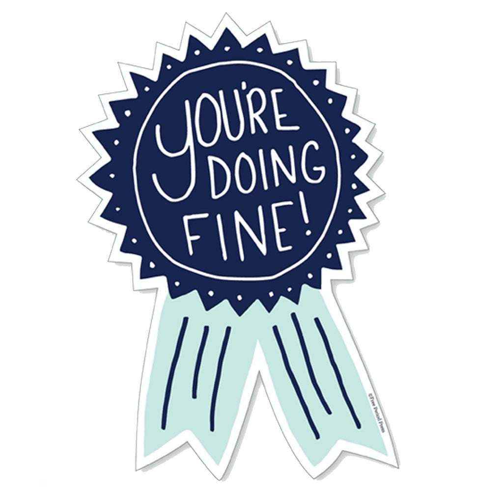"""you're doing fine! "" Vinyl Sticker"