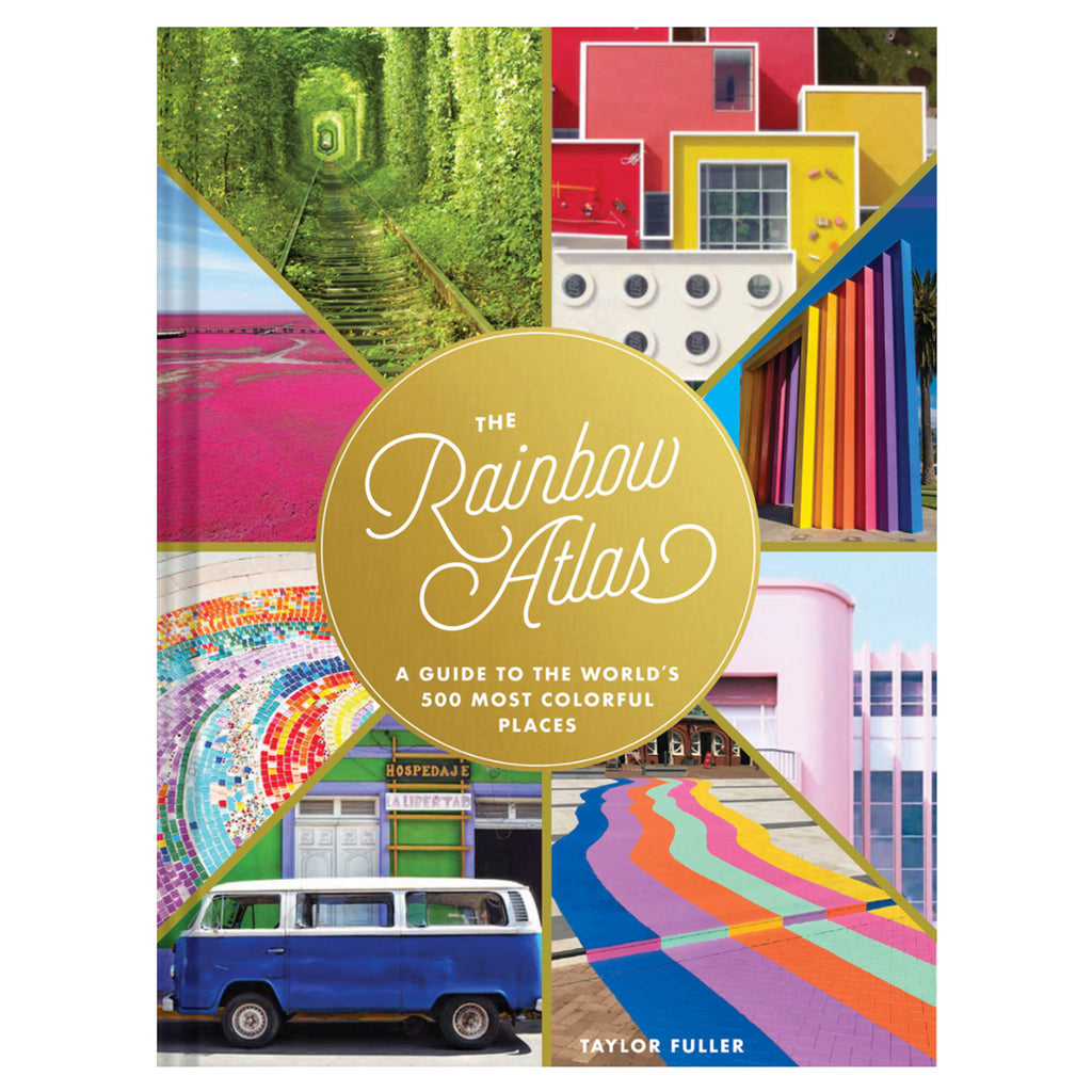 The Rainbow Atlas- A Guide to the World's 500 Most Colorful Places