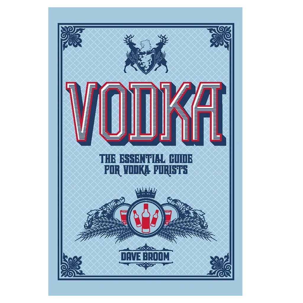 VODKA The Essential Guide for Vodka Purists