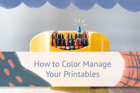 How to Color Manage Your Printables