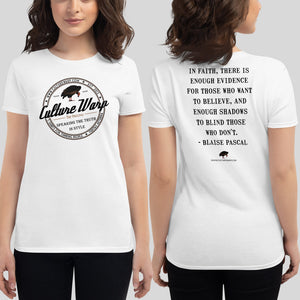 White (Original) Culture Warp Christian T-Shirt. The shirt style is Women's Fashion T-Shirt , size S. The design is Enough Evidence for Those Who Want to Believe - Classic Collection.