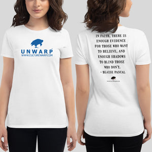White/Blue Culture Warp Christian T-Shirt. The shirt style is Women's Fashion T-Shirt , size S. The design is Enough Evidence for Those Who Want to Believe - UNWARP Collection Collection.