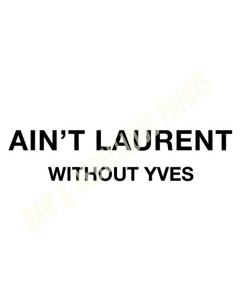 WS Ain't Laurent