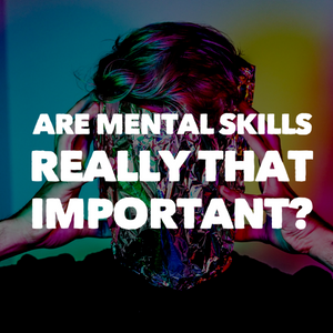 Are Mental Skills Really That Important?
