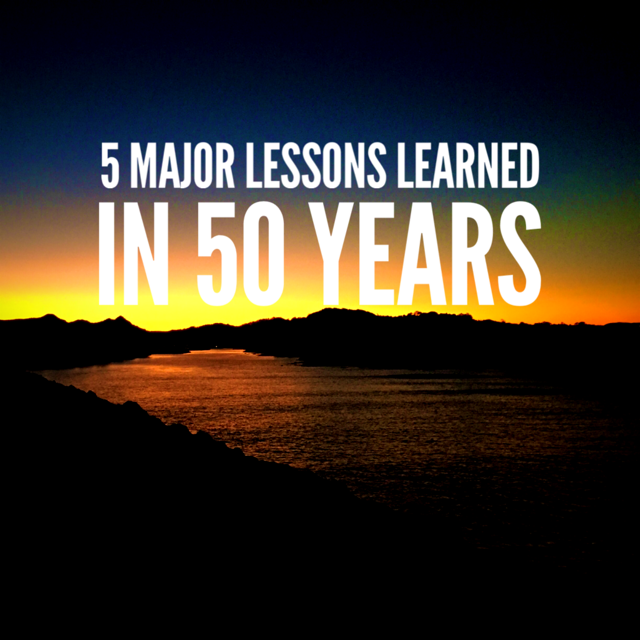 5 Major Lessons Learned in 50 Years