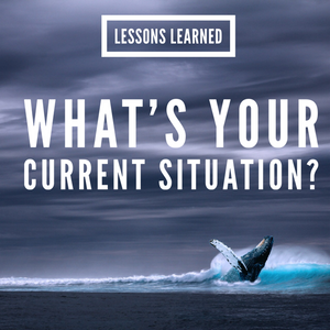 Lessons Learned: What's Your Current Situation