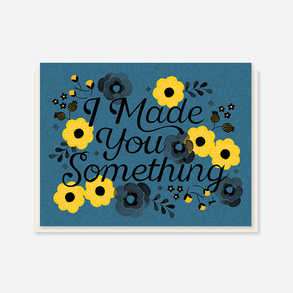 """I Made You Something"" Cookie Flower Card"