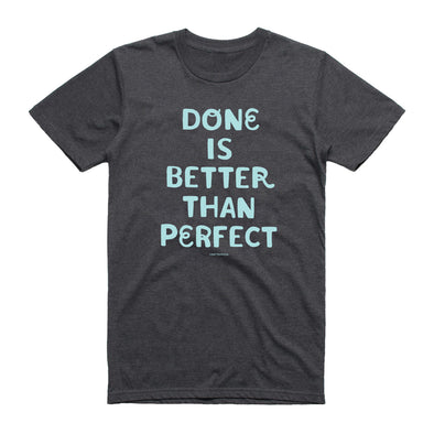 **Preorder**Special Edition Done Is Better TShirt