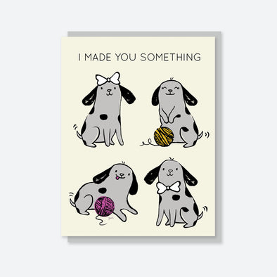 """I Made You Something"" Yarn Pup Card"