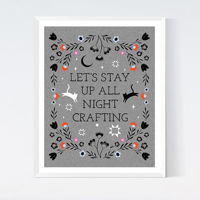 Stay Up All Night Art Print