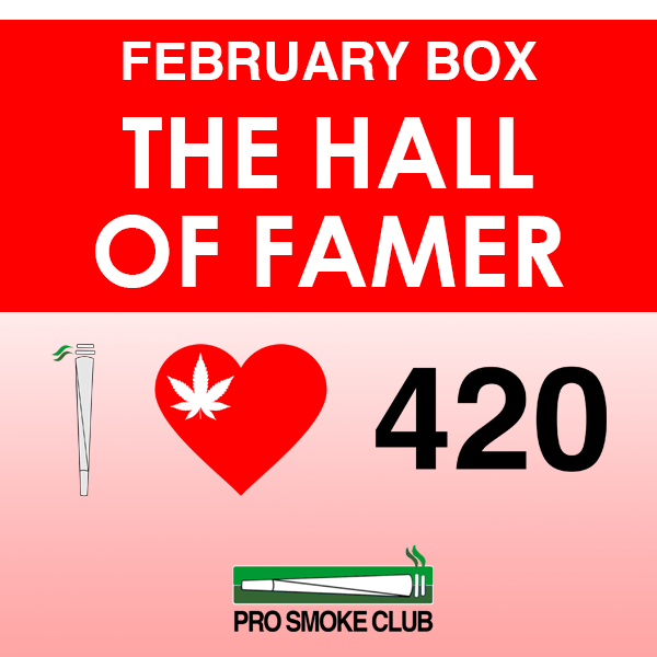 420 Love Box - The Hall of Famer - February 2019