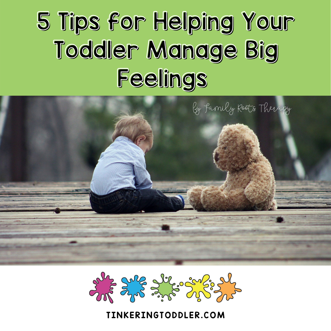 5 Tips for Helping Your Toddler Manage Big Feelings