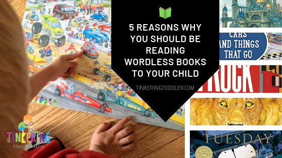 5 Reasons Why You Should Be Reading WORDLESS Books to Your Child