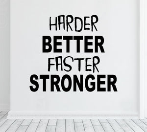 Harder Better Faster Stronger - Gym wall decal vinyl sticker - Gym decor - Home Gym - motivationnal gym quote