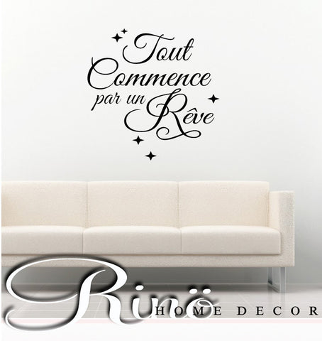 Tout commence par un rêve | Wall Decal | French quote | Wall vinyl Lettering | Citation en français | Wall Saying