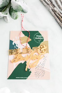 BELIEVE & Be Merry Mirrored Acrylic Holiday Ornament