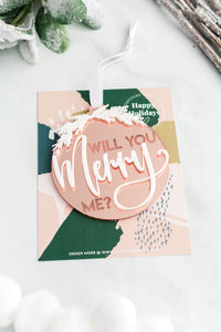 Will You Merry Me Acrylic Holiday Ornament