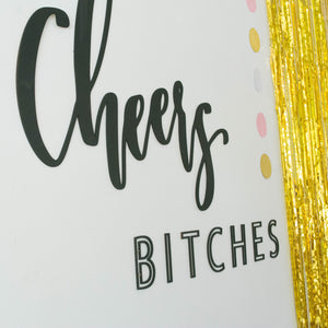 """Cheers Bitches"" Party Backdrop"