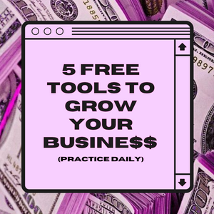5 FREE Tools to Grow Your Busine$$ (Practice Daily)