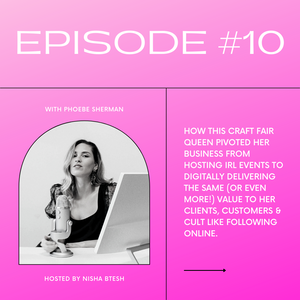 EPISODE #10: Phoebe Sherman