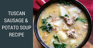 Tuscan Sausage & Potato Soup Recipe