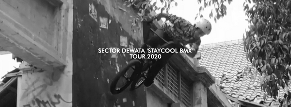 SECTOR DEWATA 'STAYCOOL BMX' TOUR 2020