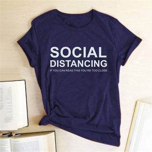 SOCIAL DISTANCING IF YOU CAN READ THIS YOU'RE TOO CLOSE Multi Color Multi Design Tee Shirt