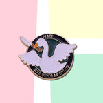 Peace Was Never An Option Funny Goose Meme Pin