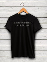 """so much internet so little time"" Tumblr instagram T Shirt - BernardoModa"