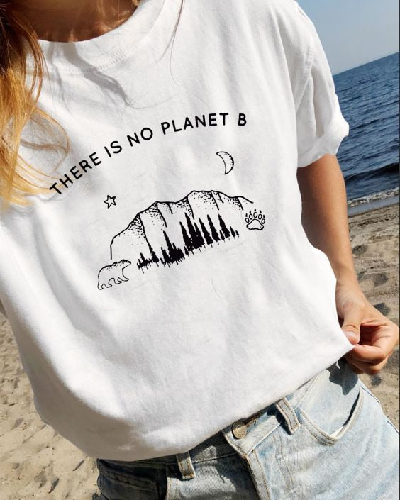 There Is No Planet B Graphic T-Shirt Tee Fashion Clothes Street Style - BernardoModa