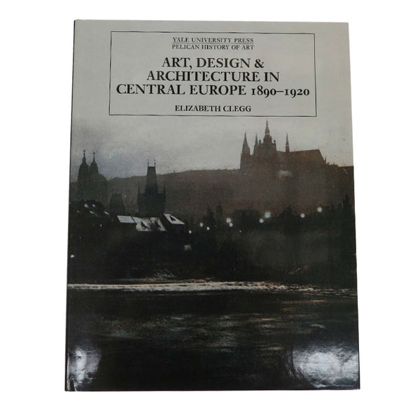 Art, Design and Architecture In Central Europe 1890–1920