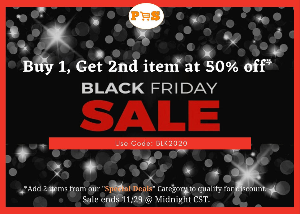 BLACK FRIDAY SALE: Buy 1, Get 2nd item at 50% off. Use Code BLK2020. *Add 2 items from our