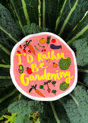 NEW! I'd Rather Be Gardening Sticker