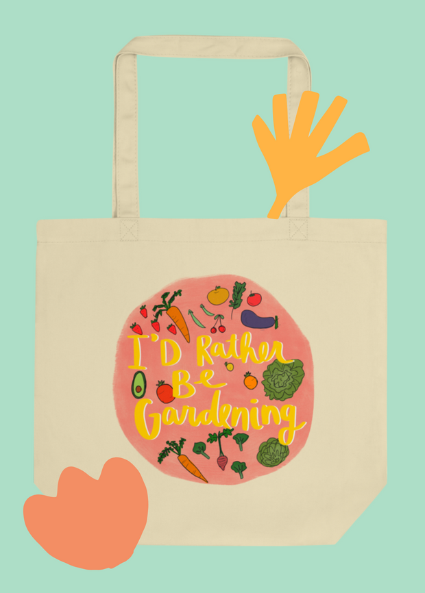 I'd Rather Be Gardening Organic Eco Tote Bag